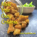 Make Your Own Croutons