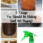 Five things you should be making (and not buying)