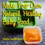 Make your own natural, healthy baby food