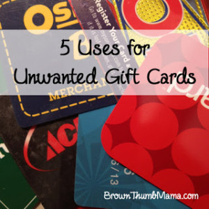 5 uses for unwanted gift cards: BrownThumbMama.com