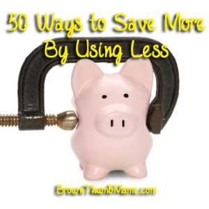 50 ways to save: BrownThumbMama.com