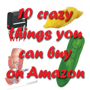 10 crazy things you can buy on Amazon: BrownThumbMama.com