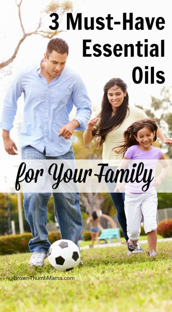 Must-Have Essential Oils For Your Family: BrownThumbMama.com