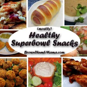 (Mostly) Healthy Superbowl Snacks: BrownThumbMama.com