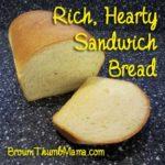 Rich, Hearty Sandwich Bread