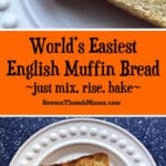 World's Easiest English Muffin Bread