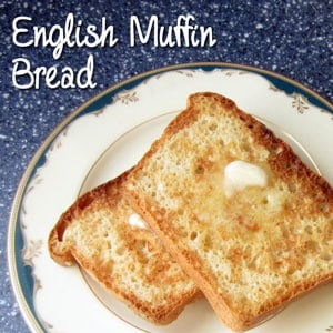 English muffin bread: BrownThumbMama.com