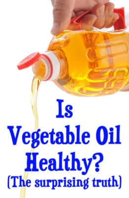 Is vegetable oil healthy? The surprising truth: BrownThumbMama.com