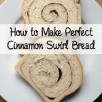 Perfect Cinnamon Swirl Bread