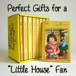 "Perfect Gifts for a ""Little House"" Fan"