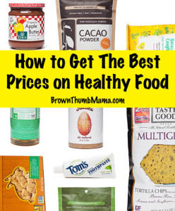 How to get the best prices on organic food: BrownThumbMama.com