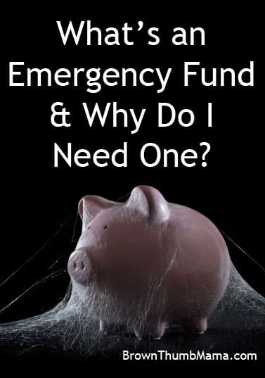 What's an emergency fund and why do I need one? BrownThumbMama.com