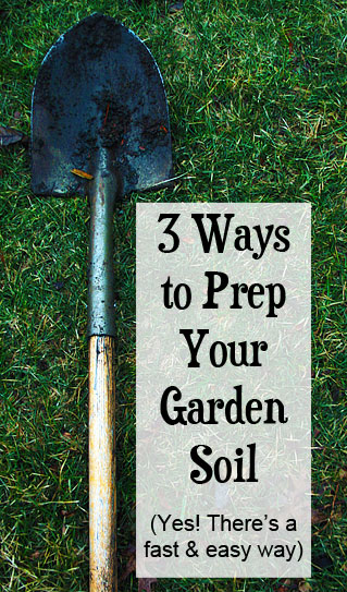 3 ways to prepare soil for planting: BrownThumbMama.com