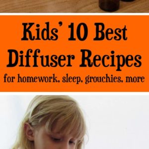 Kids love essential oils! These are the 10 best diffuser combinations for kids. These blends help at homework time, for sleep, grouch-busting, and more.