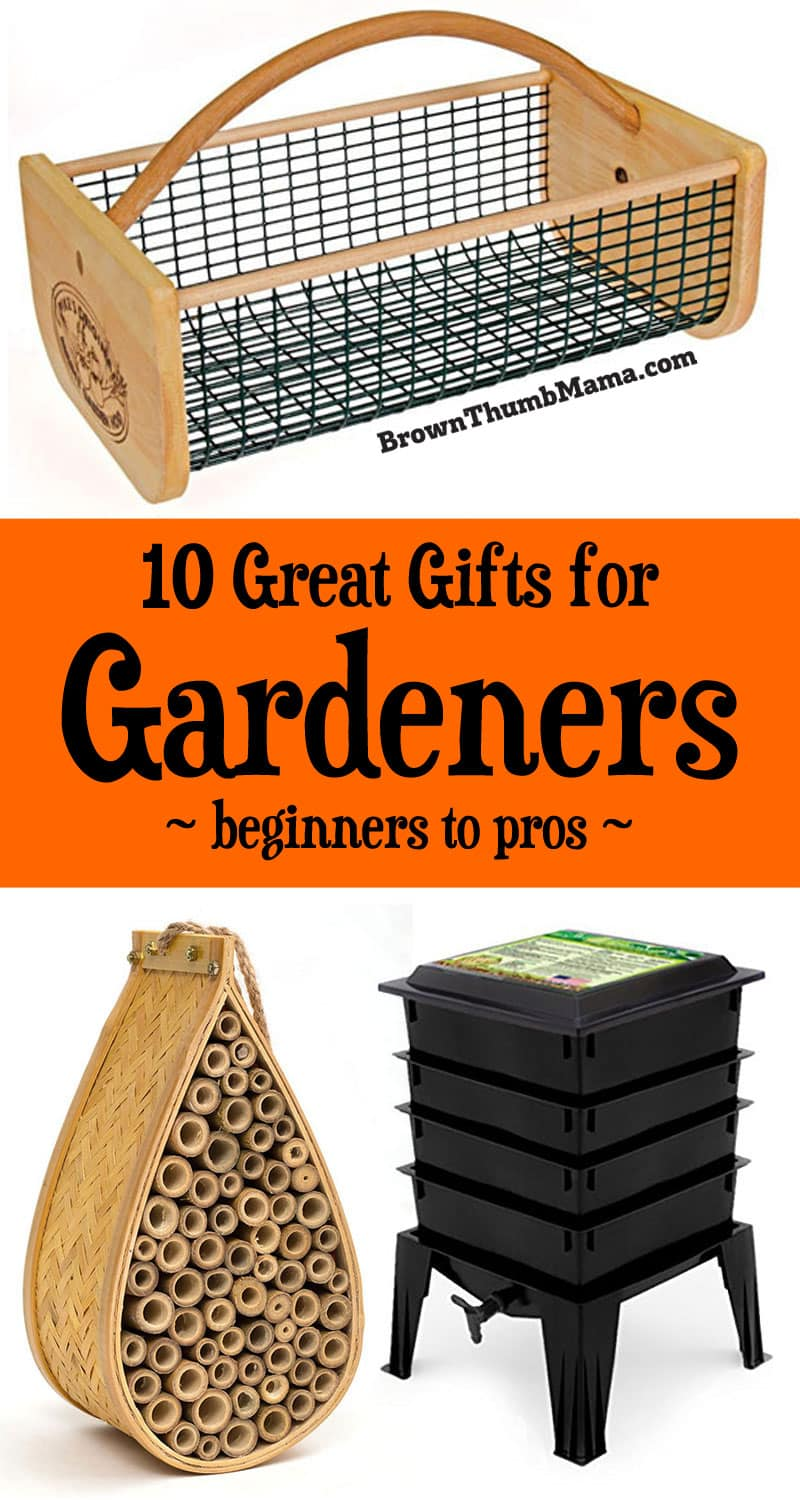 Here are 10 perfect gifts for the gardener--whether they are new or experienced!