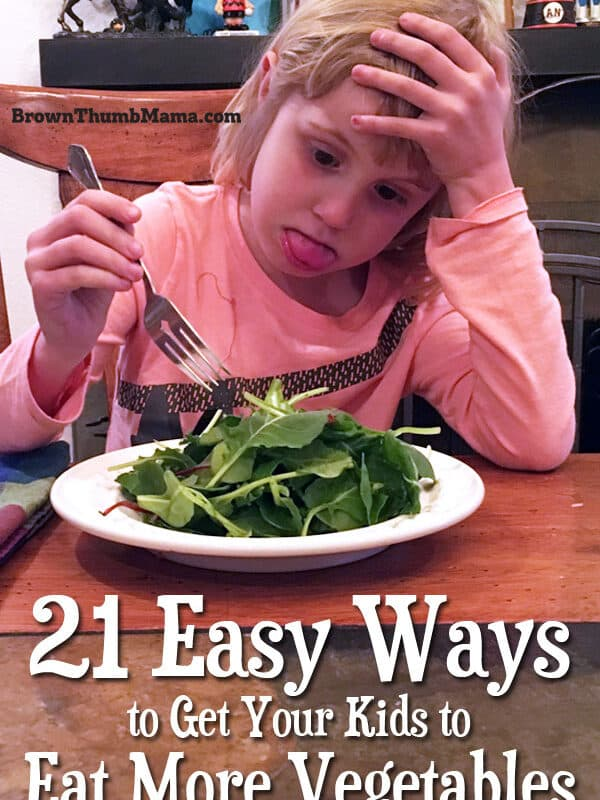 21 Easy Ways to Get Your Family to Eat More Vegetables