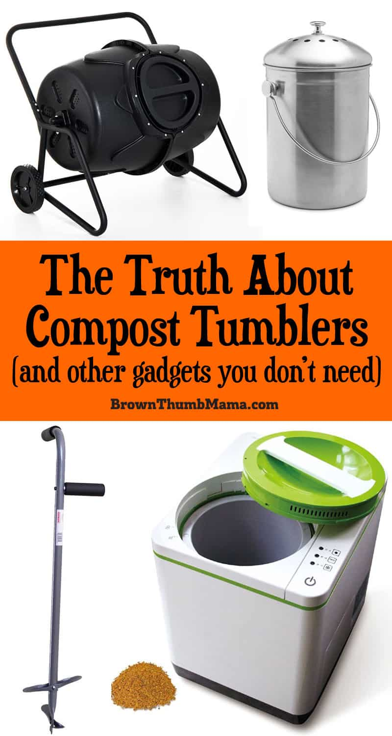 The fancy #gardening catalogs will try to convince you that you desperately need a #compost tumbler and a bunch of other unnecessary gadgets to make compost. Not true! Here's the truth about compost tumblers and those other gadgets.