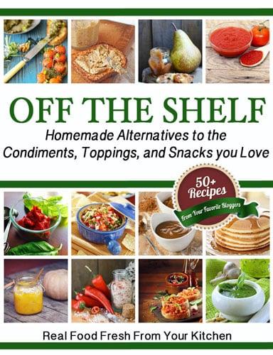 Homemade Pantry Recipes: Off The Shelf