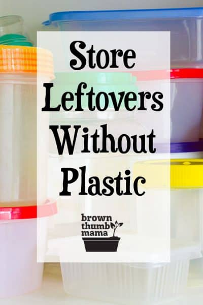 How do you store leftovers without plastic? Good question--it's easier than you think. Here are my favorite plastic-free food storage containers.